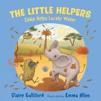 The Little Helpers: Eddie Helps Locate Water (Paperback)