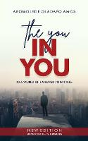 """The """"YOU"""" In You: In a World of Untapped Potentials"""