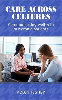 Care Across Cultures: Communicating well with our ethnic patients (Paperback)