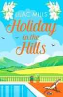 Holiday in the Hills: An uplifting romance to put a smile on your face - Island Romance 2 (Paperback)