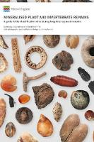 Mineralised Plant and Invertebrate Remains: A guide to the identification of calcium phosphate replaced remains - Historic England Guidance (Paperback)