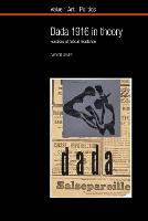 Dada 1916 in Theory: Practices of Critical Resistance - Value: Art: Politics 10 (Paperback)