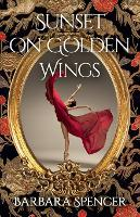 Sunset on Golden Wings: Sequel to The Year the Swans Came - Swans (Paperback)