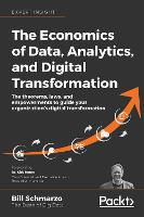 The The Economics of Data, Analytics, and Digital Transformation