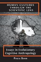 Human Cultures through the Scientific Lens: Essays in Evolutionary Cognitive Anthropology (Paperback)