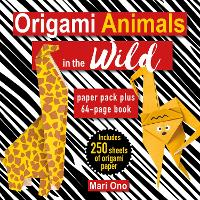 Origami Animals in the Wild: Paper Pack Plus 64-Page Book (Paperback)