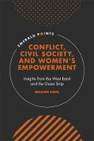 Conflict, Civil Society, and Women's Empowerment: Insights from the West Bank and the Gaza Strip - Emerald Points (Hardback)