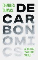 DECARBONOMICS: & the post-pandemic world (Paperback)
