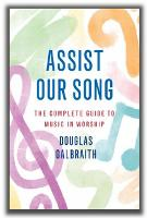 Assist Our Song: The complete guide to music in worship (Paperback)