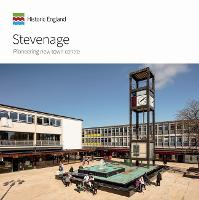 Stevenage New Town Centre: Pioneer in Pedestrianisation - Informed Conservation (Paperback)