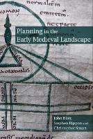 Planning in the Early Medieval Landscape - Exeter Studies in Medieval Europe (Paperback)