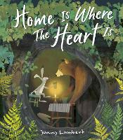 Home Is Where The Heart Is (Hardback)