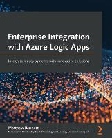Enterprise Integration with Azure Logic Apps: Integrate legacy systems with innovative solutions (Paperback)