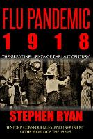 Flu Pandemic 1918: The Great Influenza of the Last Century. History, Consequences, and Treatment in the World of the 1920'S (Paperback)