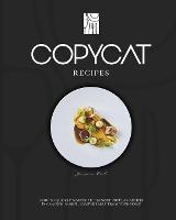 Copycat Recipes: How to quickly master the 99 most popular recipes in Cracker Barrel, comfortably from your home. (Paperback)