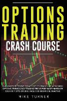 Options Trading Crash Course: The 7 Most Effective Strategies to Trade Like a Pro With Options. Swing & Day Trading Tricks for Make Immediate Cash in 7 Days or Less. Includes Technical Analysis (Paperback)