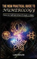 The New Practical Guide to Numerology: Know yourself and others through numbers (Hardback)