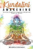 Kundalini Awakening: A beginner's guide on how to Expand Your Energy Power Through Chakra Meditation and Awaken Your Third Eye (Paperback)