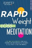 Rapid Weight Loss Meditation: Love And Heal Your Body. Mindfulness Meditation And Affirmations To Lose Weight Rapidly And Naturally (Paperback)