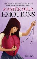 master your emotions: A Guide to Overcome Negativity. Move from Negative Thinking by Being Emotionally Intelligent (Hardback)