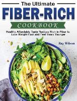 The Ultimate Fiber-rich Cookbook