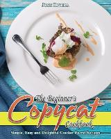 The Beginner's Copycat Cookbook (Paperback)