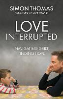 Love, Interrupted: Navigating Grief, Finding Hope (Paperback)