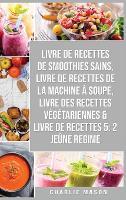 livre de recettes de smoothies sains, livre de recettes de la machine a soupe, Livre Des Recettes Vegetariennes & Livre De Recettes 5: 2 Jeune Regime (Hardback)