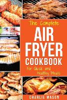 Air fryer cookbook: For Quick and Healthy Meals: 1 (fryer cookbook recipes delicious roast) (Paperback)