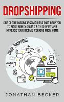 Dropshipping: One of the Passive Income Ideas that help you to Make Money Online with Shopify and increase your income working from home - Passive Income Ideas 2 (Paperback)