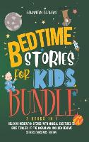 Bedtime Stories for Kids Bundle 3books in 1: Bedtime Stories for Kids and Children. Relaxing Meditation Stories with Magical Creatures to Guide Toddlers to the Dreamland. Included Bedtime Stories Christmas Edition (Hardback)