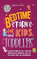 Bedtime Stories for Kids and Toddlers: A Collection of Meditation Tales to Avoid Tears Before Bed and Help Children Fall Asleep Fast, Have Beautiful Dreams, and Learn Mindfulness (Hardback)