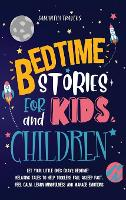 Bedtime Stories for Kids and Children: Let Your Little Ones Crave Bedtime. Relaxing Tales to Help Toddlers Fall Asleep Fast, Feel Calm, Learn Mindfulness and Manage Emotions (Hardback)