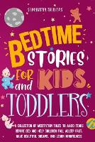 bedtime stories for kids and toddlers: A Collection of Meditation Tales to Avoid Tears Before Bed and Help Children Fall Asleep Fast, Have Beautiful Dreams, and Learn Mindfulness (Paperback)