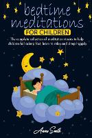 Bedtime Meditations For Children: The complete collection of meditation stories to help children fall asleep fast, learn to relax and sleep happily (Paperback)