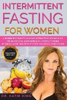 Intermittent Fasting for Women: A Beginner's Complete and Easy Intermittent Fasting Guide for Weight Loss, Slow Aging & Fit Lifestyle through Metabolic Autophagy with Tips that Hollywood Stars Follow - Diet of Hollywood Stars 1 (Paperback)