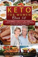 Keto for Women over 50: The Beginner's Ultimate Keto Diet Cookbook After 50 as a Senior Women to Regain Metabolism and Stay Healthy Quick and Easy - Diet of Hollywood Stars 2 (Paperback)
