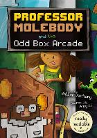 Professor Molebody and the Odd Box Arcade - BookLife Accessible Readers (Paperback)