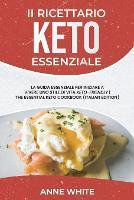 Il ricettario Keto essenziale: La guida essenziale per iniziare a vivere uno stile di vita Keto-Friendly The Essential Keto Cookbook (Italian Edition) (Paperback)
