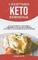 Il ricettario Keto essenziale: La guida essenziale per iniziare a vivere uno stile di vita Keto-Friendly The Essential Keto Cookbook (Italian Edition) (Hardback)