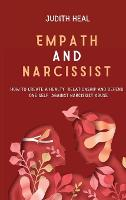 Empath and Narcissist: How to Create a Healt Relationship and Defend One Self Against Narcissist Abuse (Hardback)