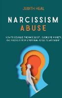 Narcissism Abuse: How to Devalue the Narcissist, Overcome Anxiety and Recover from Emotional Abuse (Hardback)