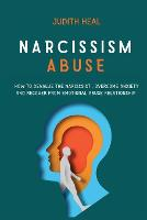 Narcissism Abuse: How to Devalue the Narcissist, Overcome Anxiety and Recover from Emotional Abuse (Paperback)