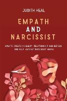 Empath and Narcissist: How to Create a Healt Relationship and Defend One Self Against Narcissist Abuse (Paperback)
