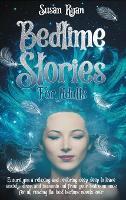 Bedtime Stories for Adults: Ensure You a Relaxing and Restoring Deep Sleep to Leave Anxiety, Stress and Insomnia Out from Your Bedroom Once for All Reading the Best Bedtime Novels Ever (Hardback)