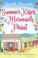 Summer Kisses at Mermaids Point: Escape to the seaside this summer with bestselling author Sarah Bennett - Mermaids Point (Hardback)