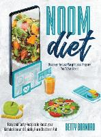 Noom Diet: Discover the Last Weight Loss Program You'll Ever Need - Easy and Tasty Recipes to Boost your Metabolism and Quickly Burn Stubborn Fat (Hardback)