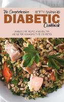 The Comprehensive Diabetic Cookbook: Wholesome Recipes and Healthy Meals for Managing Type 2 Diabetes (Hardback)