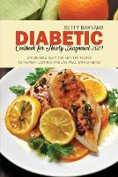 Diabetic Cookbook for Newly Diagnosed 2021: Affordable, Easy and Healthy Recipes to Prevent, Control and Live Well with Diabetes (Paperback)