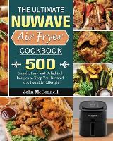 The Ultimate Nuwave Air Fryer Cookbook